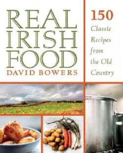 Real Irish Food: 150 Classic Recipes from the Old Country (Paperback)