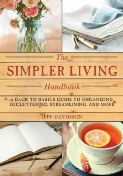 Simpler Living Handbook: A Back to Basics Guide to Organizing, Decluttering, Streamlining, and More (Paperback)