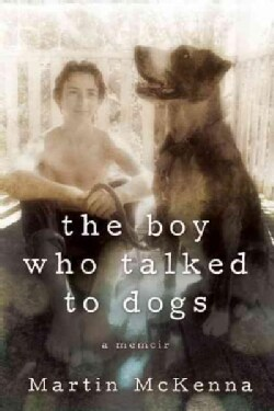 The Boy Who Talked to Dogs (Hardcover)