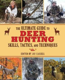 The Ultimate Guide to Deer Hunting Skills, Tactics, and Techniques (Paperback)