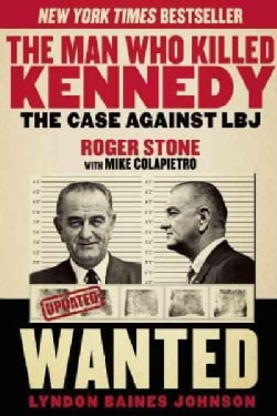 The Man Who Killed Kennedy: The Case Against LBJ (Paperback)