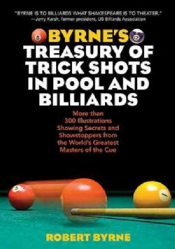 Byrne's Treasury of Trick Shots in Pool and Billiards (Paperback)