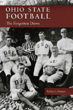 Ohio State Football: The Forgotten Dawn (Paperback)