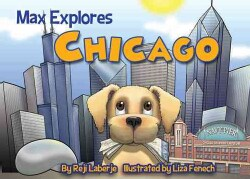 Max Explores Chicago (Board book)