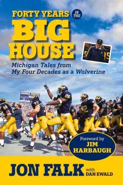 Forty Years in the Big House: Michigan Tales from My Four Decades as a Wolverine (Hardcover)