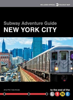 Subway Adventure Guide New York City: To the End of the Line