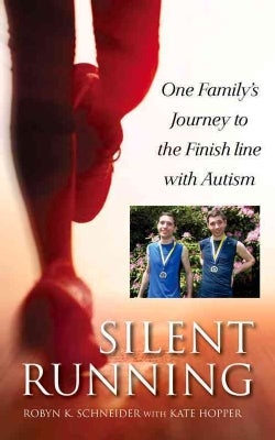 Silent Running: Our Family's Journey to the Finish Line With Autism (Hardcover)