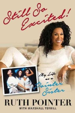 Still So Excited!: My Life As a Pointer Sister (Hardcover)