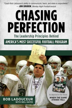 Chasing Perfection: The Principles Behind Winning Football the De La Salle Way (Hardcover)