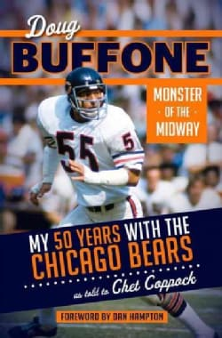 Doug Buffone: Monster of the Midway: My 50 Years With the Chicago Bears (Hardcover)