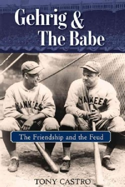 Gehrig and the Babe: The Friendship and the Feud (Hardcover)