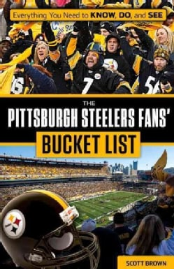 The Pittsburgh Steelers Fans' Bucket List (Paperback)