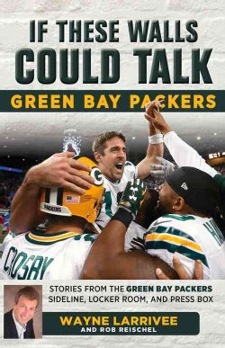 Green Bay Packers: Stories from the Green Bay Packers Sideline, Locker Room, and Press Box (Paperback)