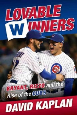 The Plan: Epstein, Maddon, and the Audacious Blueprint for a Cubs Dynasty (Hardcover)