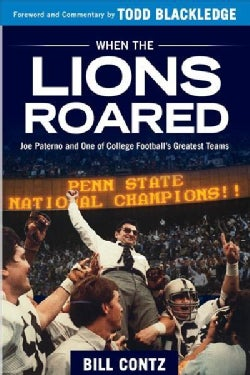 When the Lions Roared: Joe Paterno and One of College Football's Greatest Teams (Paperback)