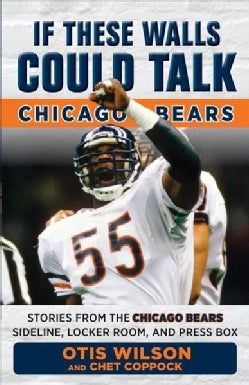 Chicago Bears: Stories from the Chicago Bears Sideline, Locker Room, and Press Box (Paperback)