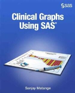 Clinical Graphs Using SAS (Paperback)