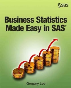 Business Statistics Made Easy in SAS (Paperback)