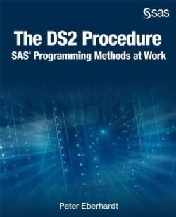 The Ds2 Procedure: SAS Programming Methods at Work (Paperback)