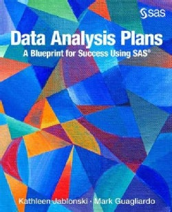 Data Analysis Plans: A Blueprint for Success Using SAS (Paperback)