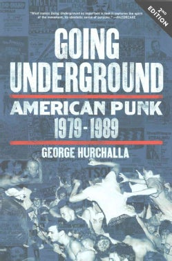 Going Underground: American Punk 1979-1989 (Paperback)