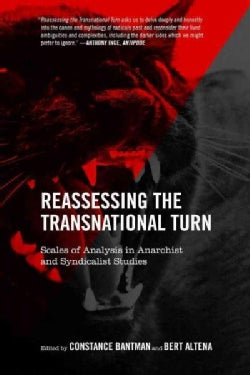 Reassessing the Transnational Turn: Scales of Analysis in Anarchist and Syndicalist Studies (Paperback)