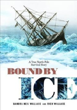 Bound by Ice: A True North Pole Survival Story (Hardcover)