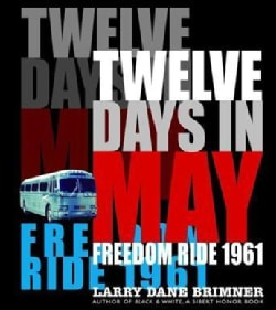 Twelve Days in May: Freedom Ride 1961 (Hardcover)
