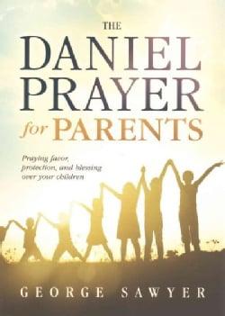 The Daniel Prayer for Parents (Paperback)