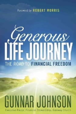 Generous Life Journey: The Road to Financial Freedom (Paperback)