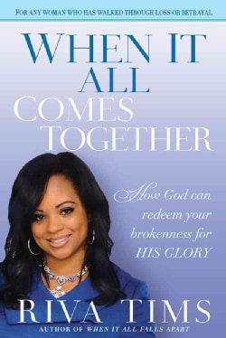 When It All Comes Together: How God Can Redeem Your Brokenness for His Glory (Paperback)