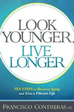 Look Younger, Live Longer (Paperback)