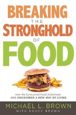 Breaking the Stronghold of Food (Paperback)