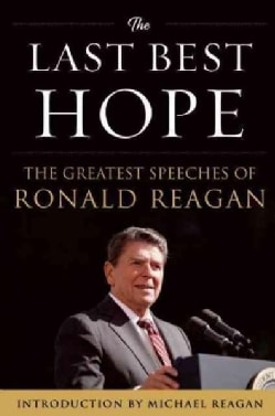 The Last Best Hope: The Greatest Speeches of Ronald Reagan (Hardcover)