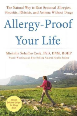 Allergy-Proof Your Life: Natural Remedies for Allergies That Work! (Hardcover)