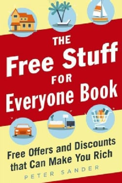 Free Stuff Guide for Everyone: Free and Good Deals That Save You Lots of Money (Paperback)