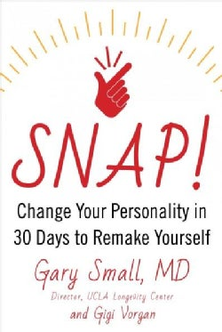 Snap: Change Your Personality in 30 Days to Remake Yourself (Hardcover)