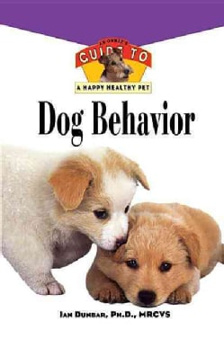 Dog Behavior: An Owner's Guide to a Happy Healthy Pet (Paperback)