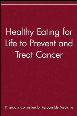 Healthy Eating for Life to Prevent and Treat Cancer (Hardcover)