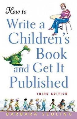 How to Write a Children's Book and Get It Published (Hardcover)