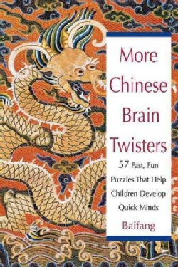 More Chinese Brain Twisters: 60 Fast, Fun Puzzles That Help Children Develop Quick Minds (Hardcover)