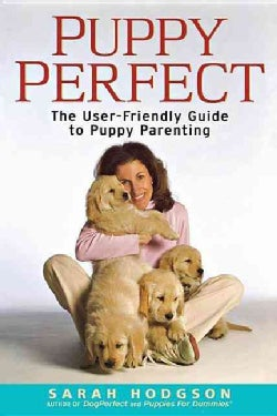 Puppyperfect: The User-Friendly Guide to Puppy Parenting (Hardcover)