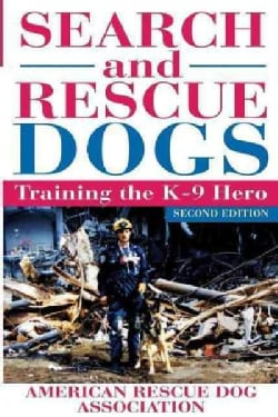 Search and Rescue Dogs: Training the K-9 Hero (Hardcover)