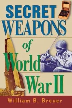 Secret Weapons of World War II (Hardcover)
