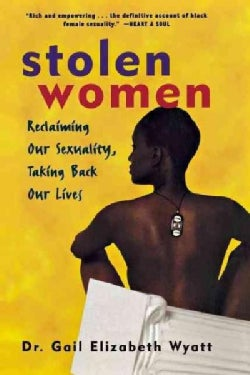 Stolen Women: Reclaiming Our Sexuality, Taking Back Our Lives (Hardcover)