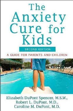 The Anxiety Cure for Kids: A Guide for Parents and Children (Hardcover)