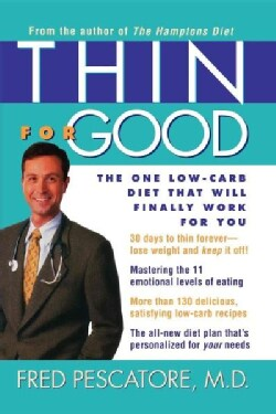 Thin for Good: The One Low-Carb Diet That Will Finally Work for You (Hardcover)