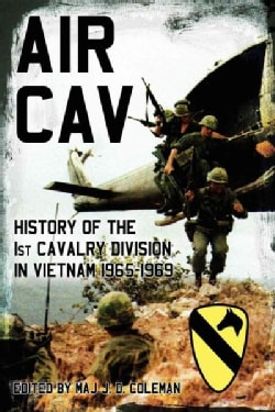Air Cav: History of the 1st Cavalry Division in Vietnam 1965-1969 (Hardcover)
