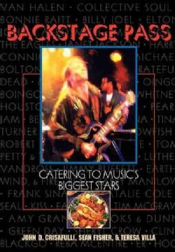 Backstage Pass: Catering to Music's Biggest Stars (Hardcover)