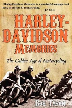 Harley-Davidson Memories: The Golden Age of Motorcycling (Hardcover)